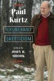 Exuberant Skepticism by Paul Kurtz