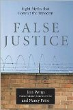 False Justice: Eight Myths That Convict the Innocent by Jim Petro