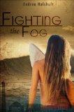 Fighting the Fog