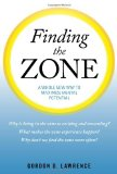 Finding the Zone: A Whole New Way to Maximize Mental Potential by Gordon D. Lawrence