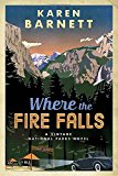 Where the Fire Falls: A Vintage National Parks Novel