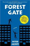 Forest Gate: A Novel by Peter Akinti