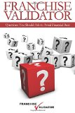 Franchise Validator: Questions You Should Ask to Avoid Financial Ruin
