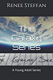The Galaxy Series: A Young Adult Series
