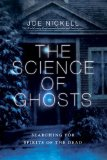 Science of Ghosts: Searching for Spirits of the Dead