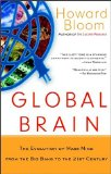 Global Brain: The Evolution of Mass Mind From the Big Bang To the 21st Century by Howard Bloom