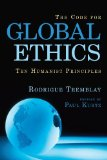 The Code for Global Ethics: Ten Humanist Principles by Rodrigue Tremblay