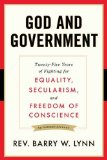 God and Government: Twenty-Five Years of Fighting for Equality, Secularism, and Freedom Of Conscience