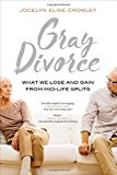 Gray Divorce: What We Lose and Gain from Mid-Life Splits