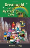 Greanwold and the Mystery Cave: Greanwold and the Minosaurs Story Books: Edition 1