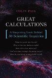 Great Calculations: A Surprising Look Behind 50 Scientific Inquiries