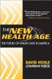 The New Health Age: The Future of Health Care in America