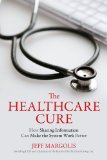 The Healthcare Cure: How Sharing Information Can Make the System Work Better