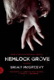Hemlock Grove: A Novel
