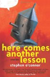 Here Comes Another Lesson: Stories by Stephen O'Connor