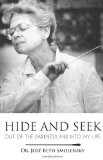 Hide and Seek: Out of the Darkness and Into My Life