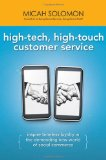 High-Tech, High-Touch Customer Service: Inspire Timeless Loyalty in the Demanding New World of Social Commerce