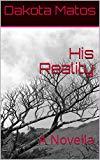 His Reality: A Novella