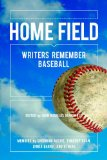 Home Field: Writers Remember Baseball edited by John Douglas Marshall