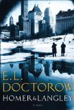 Homer & Langley: A Novel by E. L. Doctorow