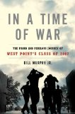 In a Time of War: The Proud and Perilous Journey of West Point' Class of 2002 by Brian Murphy Jr.