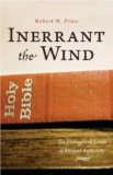 Inerrant the Wind: The Evangelical Crisis in Biblical Authority by Robert M. Price