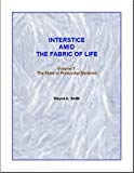 Interstice Amid the Fabric of Life: Volume 1 : The State of Primordial Mankind