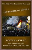 Just When You Thought It Was Safe: The Invasion of America