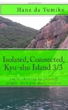 Isolated, connected, Kyu-shu Island 2 Emerald Jangle