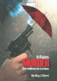 It Rains Murder Sometimes in Juneau