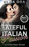 FATEFUL ITALIAN PASSION: Dark Billionaire Romance