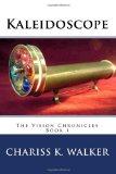 Kaleidoscope (The Vision Chronicles) (Volume 1)