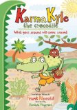Karma Kyle the Crocodile - What goes around will come around