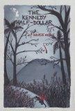 The Kennedy Half-Dollar [Kindle Edition]