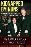 Kidnapped By Nuns: And Other Stories of a Life on the Radio
