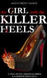 The Girl With The Killer Heels: A Tale of Sex, Violence, Shoes & A Stolen Chihuahua