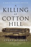 A Killing at Cotton Hill: A Samuel Craddock Mystery (Samuel Craddock Mysteries)