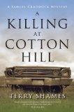 A Killing at Cotton Hill: A Samuel Craddock Mystery (Samuel Craddock Mysteries)