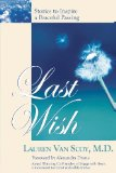 Last Wish: Stories to Inspire a Peaceful Passing (Volume 1)