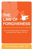 The Law of Forgiveness: Tap in to the Positive Power of Forgiveness - and Attract Good Things to Your Life by Connie Domino