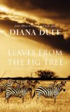 Leaves from the Fig Tree by Diana Duff