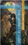 The Legend of Luno: The Great Tournament of Nyx (Magiskalya Book 1)