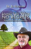 Living Life With No Regrets by Dr. Ed Feyereisen