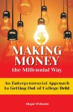 Making Money the Millennial Way: An Entrepreneurial Approach to Getting Out of College Debt