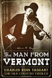 The Man from Vermont: Charles Ross Taggart, the Old Country Fiddler