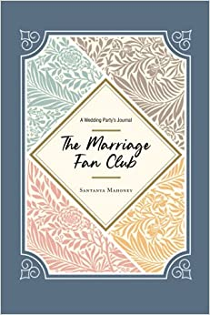 The Marriage Fan Club: A Wedding Party's Journal