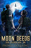 Moon Deeds (Star Children Saga Book 1)