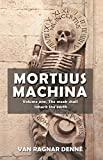 Mortuus Machina: Volume One, The meek shall inherit the earth