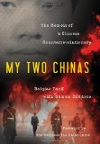 My Two Chinas: The Memoir of a Chinese Counter-Revolutionary by Baiqiao Tang with Damon DiMarco