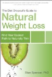 The Diet Dropout's Guide to Natural Weight Loss: Find Your Easiest Path to Naturally Thin [Kindle Edition]